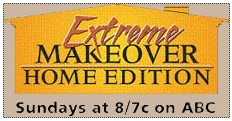 Extreme Makeover - ABC  TV - click here for pictures